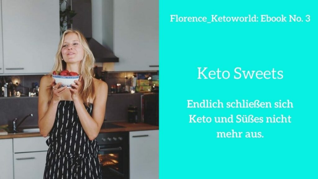 Süße ketogene Rezepte im Ebook von Florence's Ketoworld