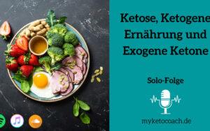 Ketose, ketogene Ernährung und exogene Ketone