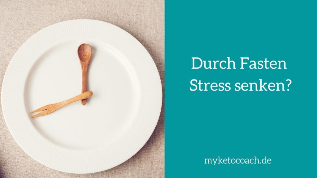 Stress reduzieren mit Fasten und Ketose