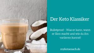 Bulletproof Kaffee - Zubereitung und Variationen