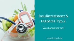 Insulinresistenz und Diabetes. Vorteile der ketogenen Ernährung und Umsetzungstipps