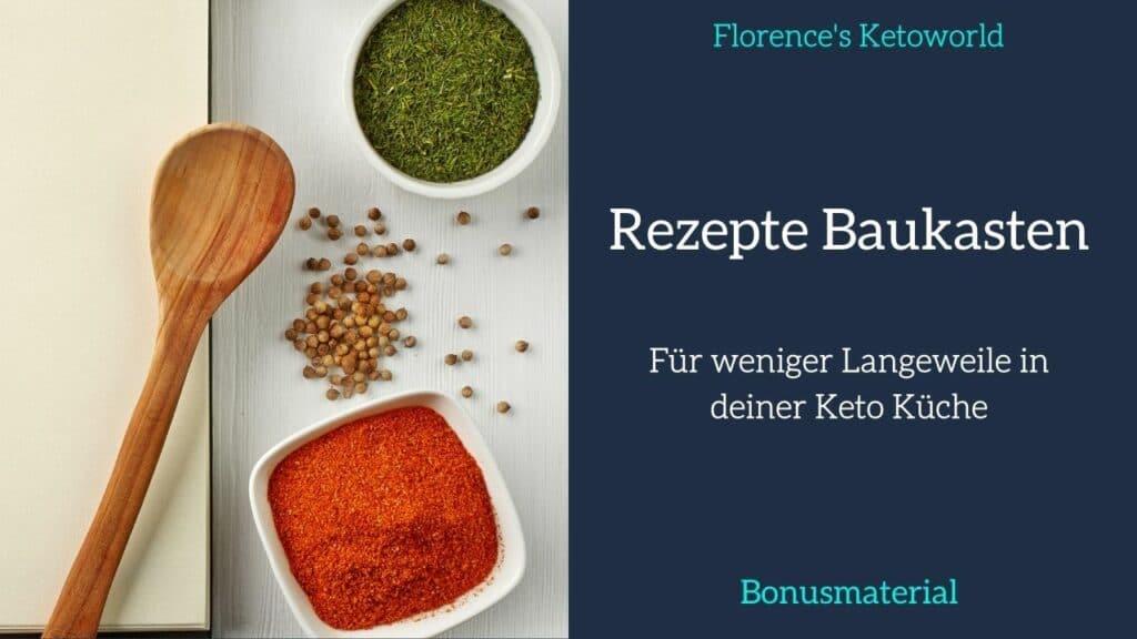 Bonus 1:1 Coaching: Rezepte Baukasten Bonusmaterial Florence Ketoworld