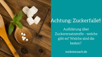 Zuckerfalle! Versteckte Zuckerquellen und Zuckerersatzstoffe im Vergleich