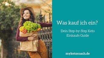 Was kauf ich bei Keto ein? Hier dein ultimativer Step-by-Step Einkaufskunde