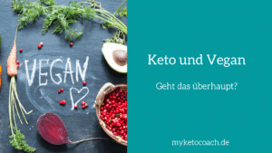 Keto-Vegan-passt das zusammen und wie geht das?